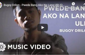 Bugoy Drilon - Pwede Bang Ako Na Lang Ulit