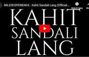 MilesExperience – Kahit Sandali Lang