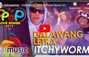 Itchyworms – Dalawang Letra