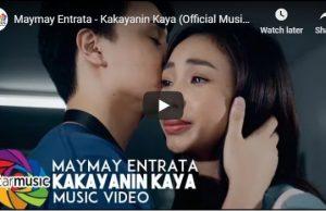 Maymay Entrata - Kakayanin Kaya