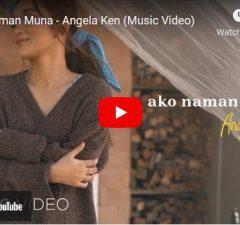 Angela Ken – Ako Naman Muna